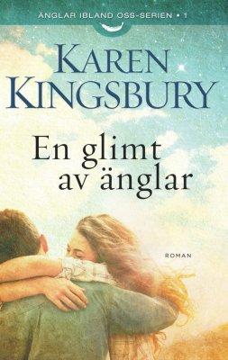 En glimt av änglar av Karen Kingsbury