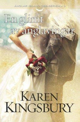 En glimt av änglavingar av Karen Kingsbury