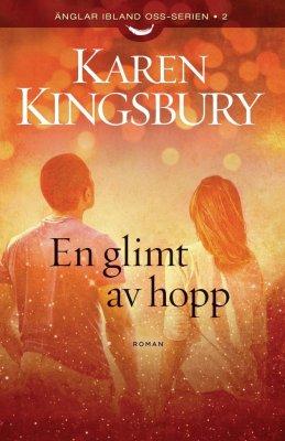 En glimt av hopp av Karen Kingsbury