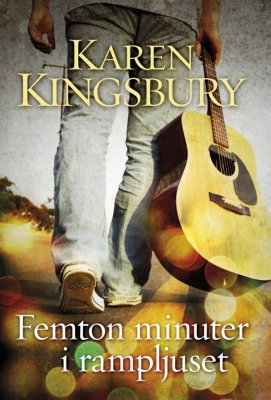 Femton minuter i rampljuset av Karen Kingsbury