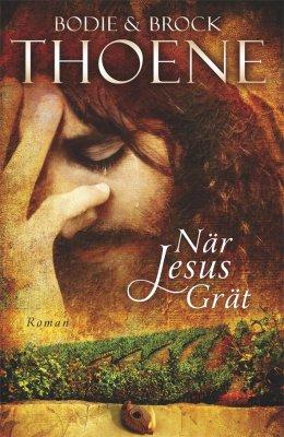 När Jesus grät av Bodie Thoene