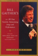 Bill Gaithers Favorite Homecoming Songs Vol 2 DVD