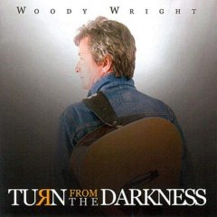 Woody Wright Turn From The Darkness CD