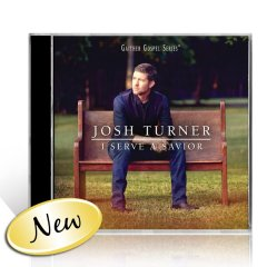 Josh Turner I Serve A Savior CD