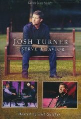 Josh Turner I Serve A Savior DVD
