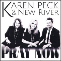 Karen Peck & New River Pray Now CD