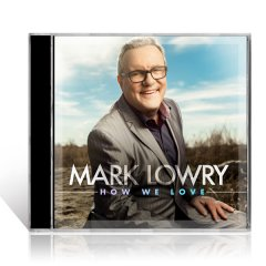 Mark Lowry How We Love CD