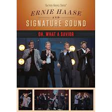 Ernie Haase And Signature Sound Oh What A Savior DVD