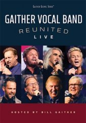 Gaither Vocal Band Reunited LIVE DVD