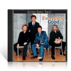 Gaither Vocal Band Everything Good CD