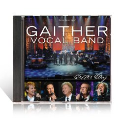 Better Day - Gaither Vocal Band CD