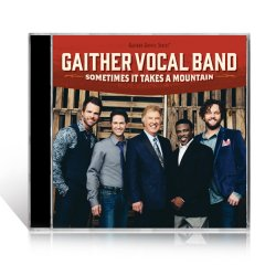 Gaither Vocal Band Sometimes It Takes A Mountain CD