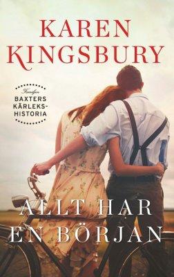 Allt har en början av Karen Kingsbury