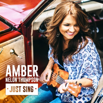 Amber Nelon Thompson Just Sing CD