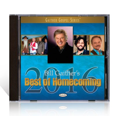 Bill Gaithers Best Of Homecoming 2016 CD